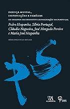 Doença Mental, Instituições e Famílias: os Desafios da Desinstitucionalização em Portugal