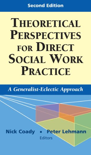 Theoretical Perspectives for Direct Social Work Practice: A Generalist-Eclectic Approach (Springer Series on Social Work