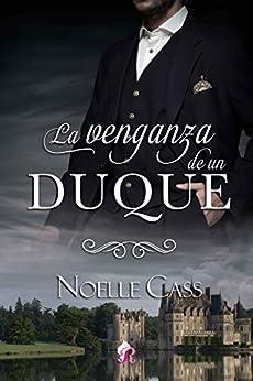 La venganza de un duque – Noelle Cass (Rom)  41WWixJMn5L._SY346_