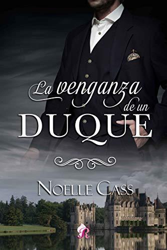 La venganza de un duque: Noelle Cass
