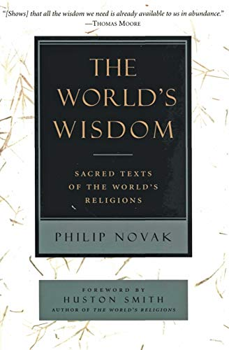 Compare Textbook Prices for The World's Wisdom: Sacred Texts of the World's Religions  ISBN 9780060663421 by Novak, Philip
