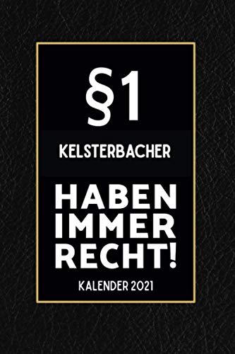 §1 Kelsterbacher Haben Immer Recht - Kalender 2021: Lustiger Kalender 2021 A5 I Terminkalender 2021 I Buchkalender 2021 I Schönes Geschenk für Kollegen & Familie