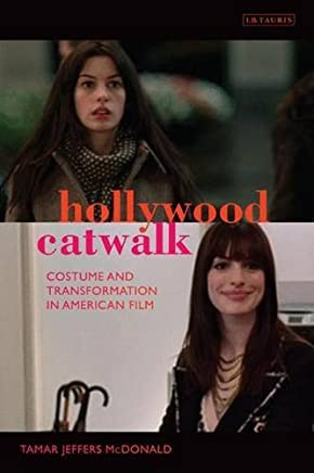 Hollywood Catwalk: Exploring Costume and Transformation in American Film (International Library of Cultural Studies) by Tamar Jeffers McDonald (2010-06-15)