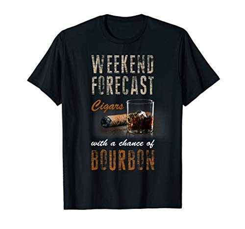 Weekend Forecast Cigars with Chance Bourbon Tshirt Gift Men