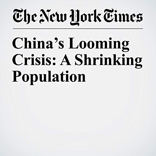 『China's Looming Crisis: A Shrinking Population』のカバーアート