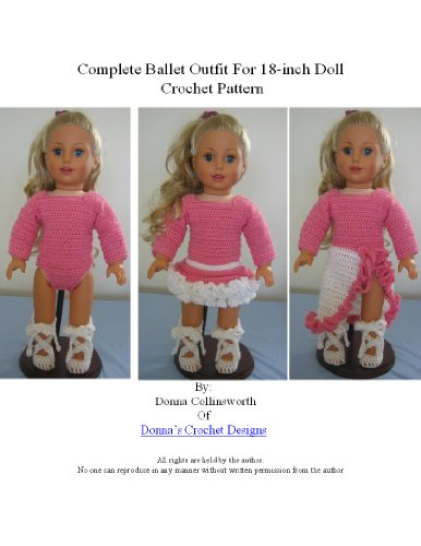 Complete Ballet Outfit For 18-inch Doll Crochet Pattern (English Edition)