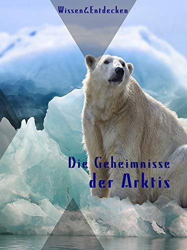 Geheimnisse der Arktis Wissen&Entdecken