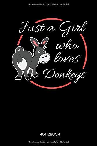 Just A Girl Who Loves Donkeys - Notizbuch: Lustiges Esel Notizbuch. Esel Zubehör & Esel Geschenk Idee.