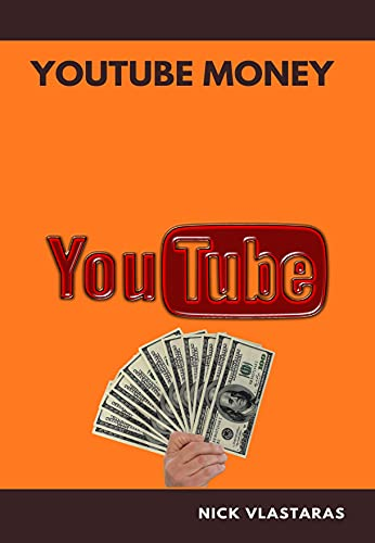 YOUTUBE MONEY: A wonderful book that analyzes all your strategies for success in your youtube channel (Business & Money 3) (English Edition)