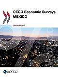 OECD Economic Surveys: Mexico 2017: 2017/1