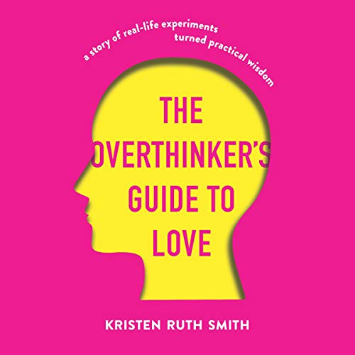 The Overthinker's Guide to Love  By  cover art