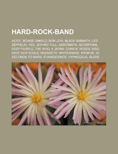 Hard-Rock-Band: AC/DC, Böhse Onkelz, Bon Jovi, Black Sabbath, Led Zeppelin, Yes, Jethro Tull, Aerosmith, Scorpions, Deep Purple, The Who, X Japan, ... Krokus, 30 Seconds to Mars, Evanescence