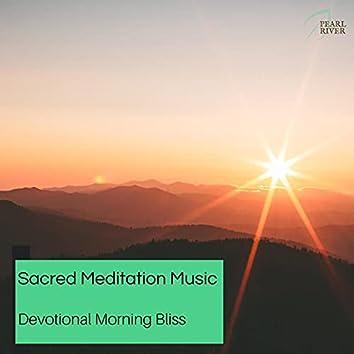 Sacred Meditation Music - Devotional Morning Bliss