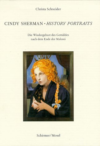 Cindy Sherman - History Portraits: Die Wiedergeburt des Gemäldes nach dem Ende der Malerei