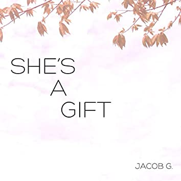 She's a Gift