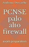 PCNSE palo alto firewall: exam preparation