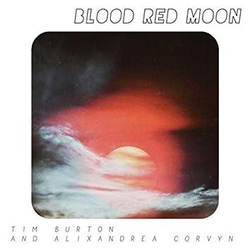 Blood Red Moon - Tim Barton and Alixandrea Corvyn
