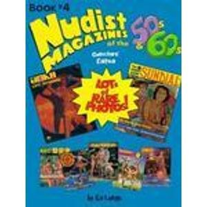 Nudist Magazines of the 50's and 60's, Book 4...