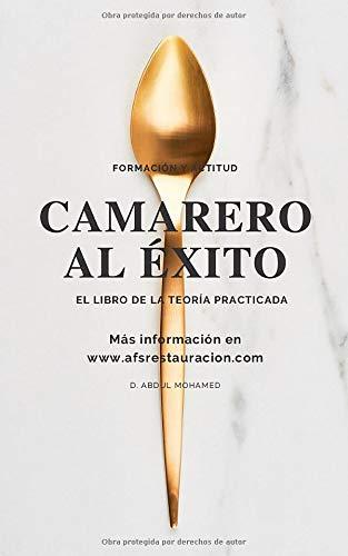 CAMARERO AL ÉXITO: El libro de la teoría practicada ⭐