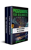 Programming for Beginners : 2 book in 1 Front Cover