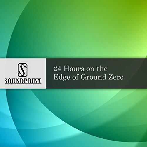 Intro to 24 Hours on the Edge of Ground Zero audiobook cover art