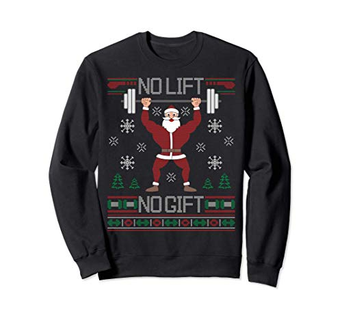 No Lift No Gift Ugly Christmas Sweater Santa Claus Gym Sweatshirt