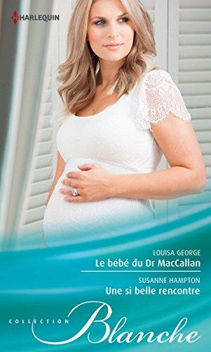 Le bébé du Dr MacCallan - Une si belle rencontre (Blanche) (French Edition)