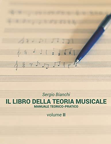 Il Libro della Teoria Musicale: Manuale teorico-pratico: 2