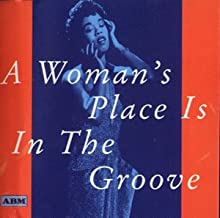 Woman`s Place Is in the Groove - Women in Jazz 1923-1947
