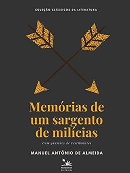 Memórias de um sargento de milícias: Com questões de vestibulares (Clássicos) por [Manuel Antônio de Almeida]