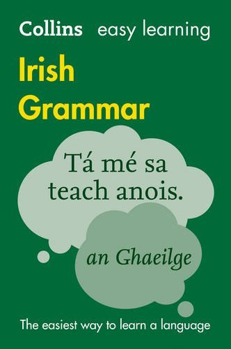 Easy Learning Irish Grammar: Trusted support for learning (Collins Easy Learning)