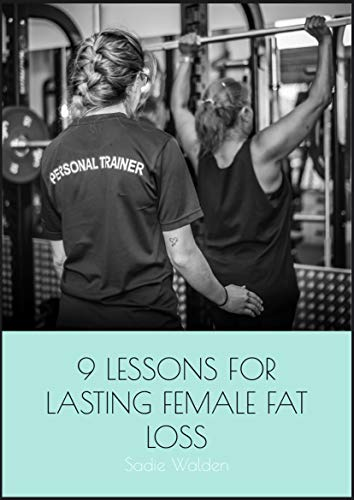 9 Lessons For Lasting Female Fat Loss (English Edition)