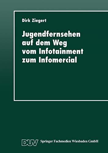 Jugendfernsehen auf dem Weg vom Infotainment zum Infomercial: Die Magazine
