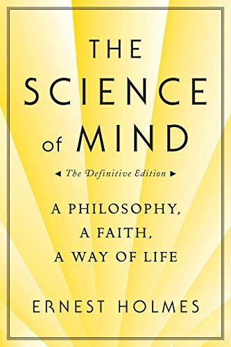 By Ernest Holmes - The Science of Mind (1st Trade Pbk. Ed) (3/30/99)