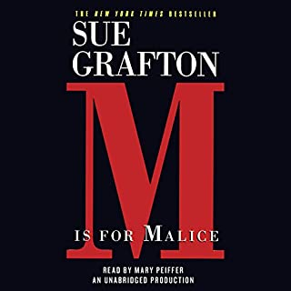 M is for Malice     A Kinsey Millhone Mystery              By:                                                                                                                                 Sue Grafton                               Narrated by:                                                                                                                                 Mary Peiffer                      Length: 9 hrs and 48 mins     598 ratings     Overall 4.5