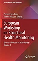 European Workshop on Structural Health Monitoring: Special Collection of 2020 Papers - Volume 1 (Lecture Notes in Civil Engineering, 127)