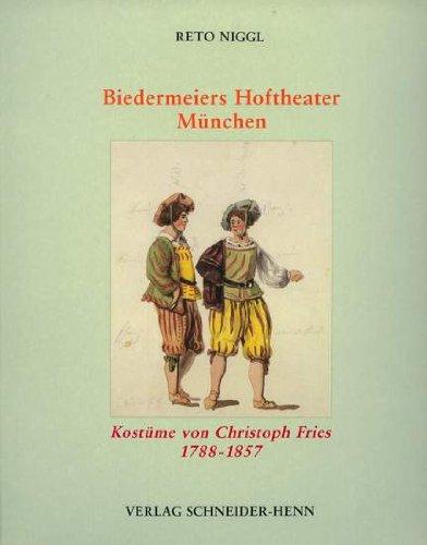 Biedermeiers Hoftheater München. Kostüme vonChristoph Fries 1788 - 1857.