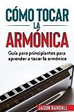 Cómo tocar la armónica: Guía para principiantes para apre