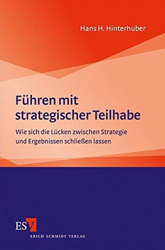Hinterhuber Hans H., Führen mit strategischer Teilhabe