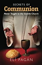 Secrets of Communion: Never Taught to the Gentile Church