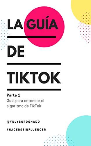 La Guía de TikTok : Parte 1