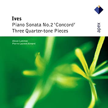 Ives : 'Concord' Sonata & 3 Quarter-tone Pieces