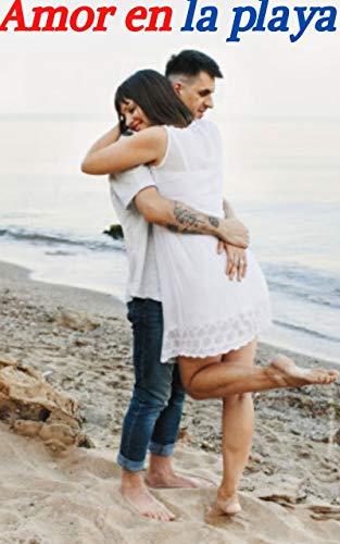 Amor en la playa (vol 18): Confesiones íntimas, confidencias, historias eróticas, sexo adulto, amor, fantasía, diario, cuaderno íntimo
