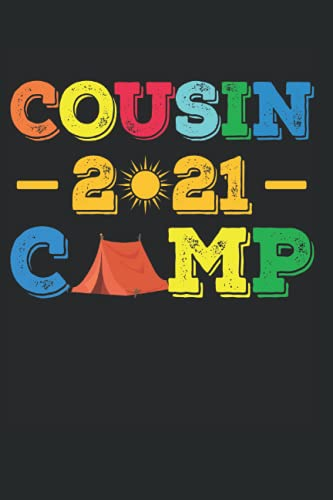Cousin Camp 2021: Funny Cousin Camp 6' x 9' Inces Lined Notebook Calendar Journal 150 Pages Camping Camper Camp Campfire Trip