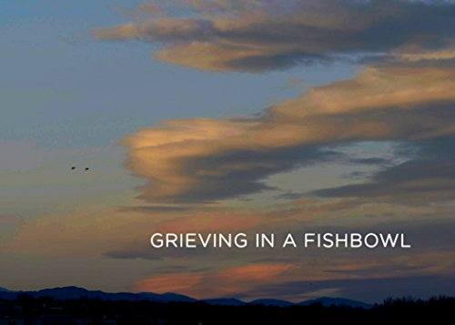 Grieving in a Fishbowl
