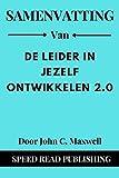 Samenvatting Van De Leider In Jezelf Ontwikkelen 2.0 Door John C. Maxwell: (Developing the Leader Wi...