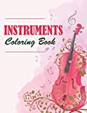 Instruments Coloring Book: Coloring Books Musical Instruments, Musical Instruments Adult Coloring Book