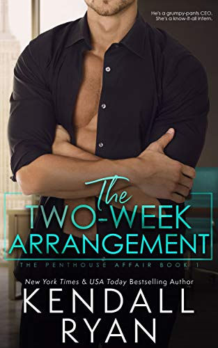 The Two Week Arrangement (Penthouse Affair Book 1) by [Kendall Ryan]