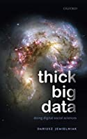 Thick Big Data: Doing Digital Social Sciences