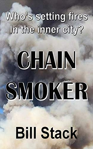 Chain Smoker: Who's setting fires in the inner city? (English Edition)